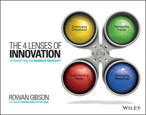 The Four Lenses of Innovation By Gibson, Rowan