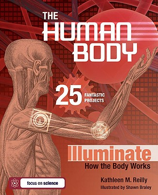 The Human Body By Reilly, Kathleen M./ Braley, Shawn (ILT)